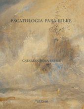 Escatologia para Rilke
